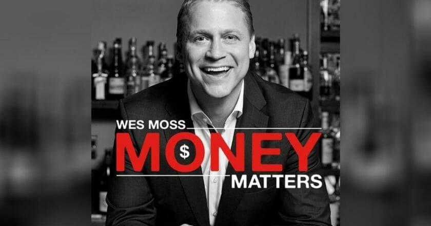 Wess Moss Money Matters