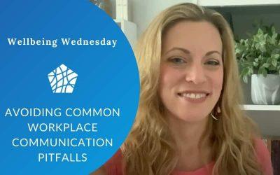 Avoiding Common Workplace Communication Pitfalls