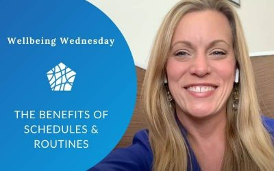 The Benefits of Schedules & Routines
