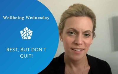 Rest, but Don't Quit!